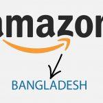 Amazon Coming to Bangladesh